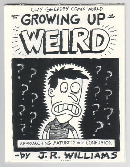 GROWING UP WEIRD #1 mini-comic J.R. WILLIAMS 1985