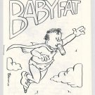 BABYFAT #48 mini-comic J.R. WILLIAMS Brad W. Foster GARRY HARDMAN underground comix 1985