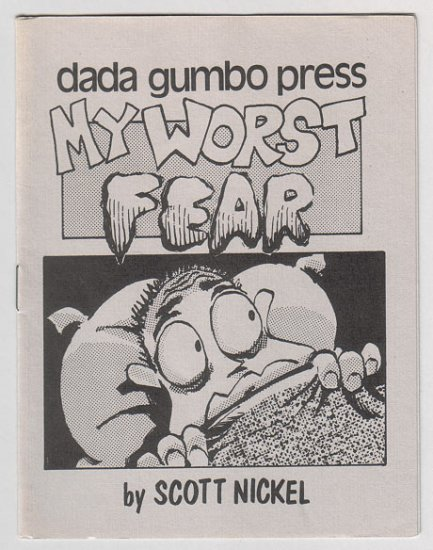 MY WORST FEAR mini-comic SCOTT NICKEL 1986 Dada Gumbo