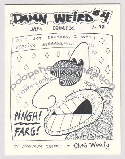 DAMN WEIRD #4 mini comix jam EDWARD BOLMAN Chad Woody MAXIMUM TRAFFIC 1993