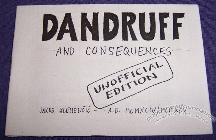 DANDRUFF AND CONSEQUENCES Slovenian mini-comic JAKOB KLEMENCIC 1994