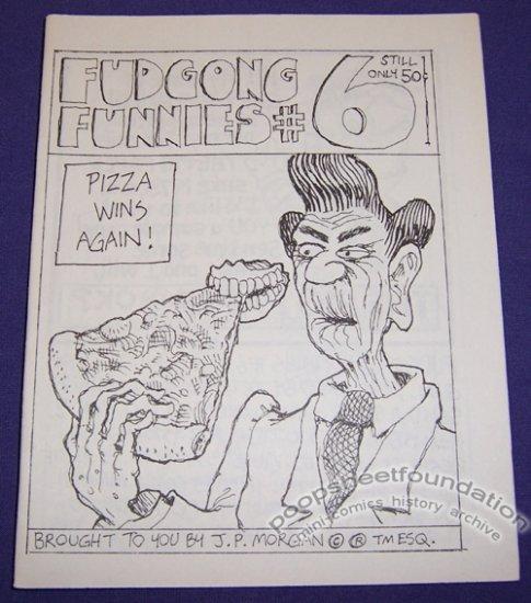 FUDGONG FUNNIES #6 mini-comix J.P. MORGAN Brad Foster PAR HOLMAN 1986