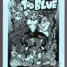 TOO BLUE COMIX #5 mini-comic Adults Only DEXTER COCKBURN Andy Nukes underground 2011