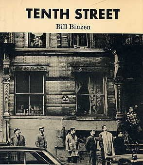 TENTH STREET Photography by Bill Binzen BOOK New York Urban Photographs