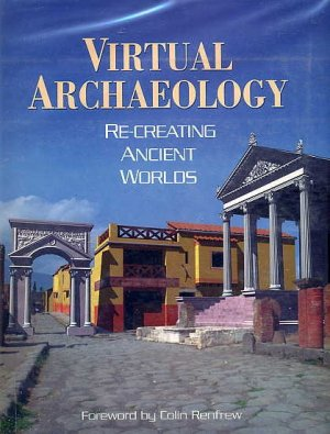 Virtual Archaeology ART ARCHITECTURE BOOK Recreations ROME Classical Greek Pre-Columbian CHINA Egypt