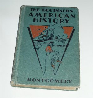 The Beginners American History Book Montgomery 1931