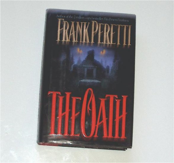 Frank Peretti THE OATH HB Good Used Condiiton