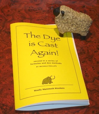 The Dye is Cast Again dye formula book for wool for rug hooking -- Woolly Mammoth Woolens