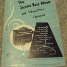 JEROME KERN ALBUM FORWURLITZER ORGANS The Vintage Sheet Music RARE T.B. Harms 1955 VERY NICE 14 Song