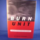 Burn Unit by Barbara Ravage NEW