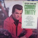 Conway Twitty - Fifteen Years Ago LP