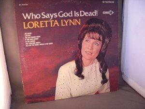 Loretta Lynn - Who Says God Is Dead!