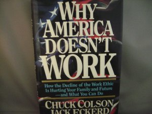 Why America Doesn't Work - Chuck Colson & Jack Eckerd