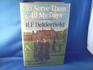 To Serve Them All My Days - R.F. Delderfield