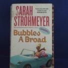Bubbles A Broad - Sarah Strohmeyer