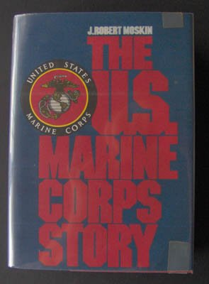 The U.S. Marine Corps Story by J. Robert Moskin HC Book