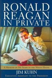 Ronald Reagan In Private by Jim Kuhn (2004) HC Book