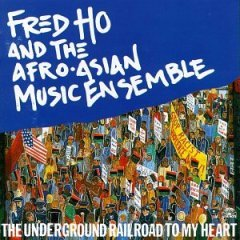 fred ho and the afro-asian music ensemble : underground railroad to my heart CD 1994 used mint