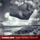 creation rebel : historic moments volume one (CD 1994 restless, used mint)