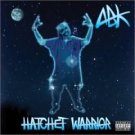 ABK : hatchet warrior (CD 2003 psychopathic, used very good)