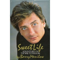 sweet life  - adventures on the way to paradise - barry manilow book 1987 mcgraw hill HC mint