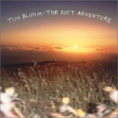 tim bluhm : the soft adventure CD 2003 california recordings used mint