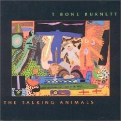 t bone burnett : the talking animals CD 1987 / 2001 evangeline / sony / acadia, used mint