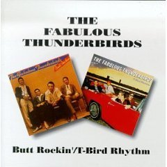 fabulous thunderbirds : butt rockin' / t-bird rhythm CD 1993 BGO made in UK used mint