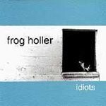 frog holler: idiots CD 2001 record cellar used near mint