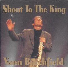 vann burchfield : shout to the king CD 1999 mccalla music used mint