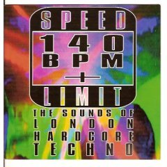 Speed Limit 140 BPM+ : the sound of london hardcore techno CD 1993 planet earth used very good
