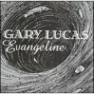 gary lucas : evangeline CD 1997 paradigm records used mint