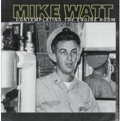 mike watt : contemplating the engine room CD 1997 sony used very good