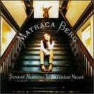 matraca berg - sunday morning to saturday night CD 1997 rising tide BMG Direct used mint