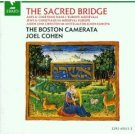joel cohen and the boston camerata - the sacred bridge CD 1990 erato BMG Direct used mint