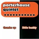 porterhouse quintet - thumbs up little buddy CD 2000 lauan records used mint