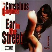 the conscious daughters - ear to the street CD 1993 scarface priority used very good