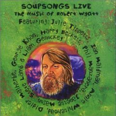soupsongs live : the music of robert wyatt - various artists CD double 2000 jazz print UK new