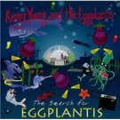 kenny young and the eggplants - search for eggplantis or ... glam on the half shell CD coney island