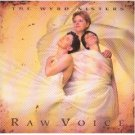 the wyrd sisters - raw voice CD 1997 manitoba ,ade in canada used mint
