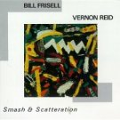 bill frisell and vernon reid - smash & scatteration CD 1985 1986 rykodisc used mint