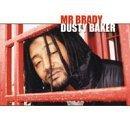 mr. brady - dusty baker CD 2002 battle axe new factory sealed