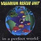 aquarium rescue unit - in a perfect world CD 1994 intersound 12 tracks used mint