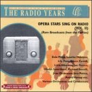 the radio years - opera stars sing on radio vol.2 CD 1995 new factory sealed