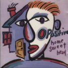 o positive - home sweet head CD 1993 smashing records printed in canada used mint