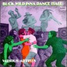 buck wild inna dance hall - various artists CD 1990 rohit canada used mint