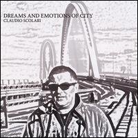 claudio scolari - dreams and emotions of city CD 2007 principal used mint