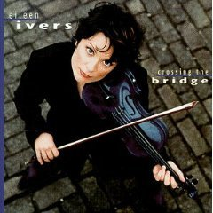 eileen ivers - crossing the bridge CD 1999 2002 sony new