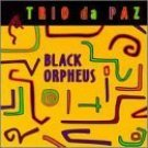 trio da paz - black orpheus CD 1994 kokopelli used very good