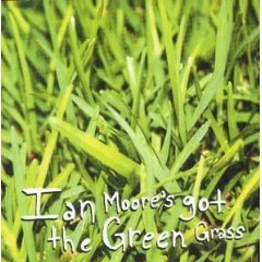 ian moore - ian moore's got the green grass CD 1999 hablador used mint